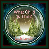 What Child Is This? de Louis Landon