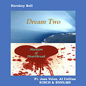 Dream Two / Museum of Heartbreak von Hershey Bell