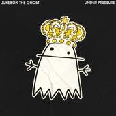 Under Pressure by Jukebox The Ghost