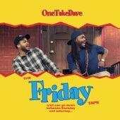 The Friday Tape von OneTakeDave