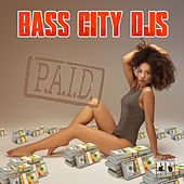P.A.I.D. by Bass City DJs