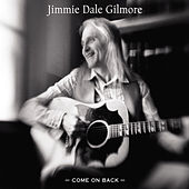 Come On Back de Jimmie Dale Gilmore