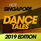 Hot Singapore Dance Tales 2019 Edition by Gloria Gaynor, Neja, Congaman, Karim, Poweredmilk, Sergio Mauri, Denny Berland, Nicola Veneziani, Miss Dark Angel, Farlan, Horizons, Sister Sledge, TI.PI.CAL, F.M. Sound, The Princess, Carra, Rudari