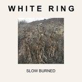 Slow Burned von White Ring