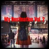 My Destination Vol. 2 de Anne-Caroline Joy, Remix DJ, Maxence Luchi, Estelle Brand, Evodia Sanchez, MCDJK, Natalie Gang, Anne-Caroline Alba, Shannon Nelson, Rick Jayson