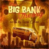 The Big Bank Theory von lionel Cohen