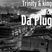 Da Plug by Trinity
