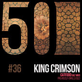 Catfood (KC50, Vol. 36) by King Crimson