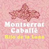 Hijo de la luna de Montserrat Caballé