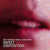 Sweet Disposition (Cristoph Remix) by The Temper Trap