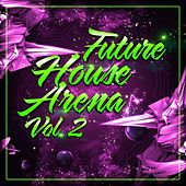 Future House Arena, Vol. 2 de Various Artists