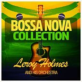 Bossa Nova Collection by Leroy Holmes