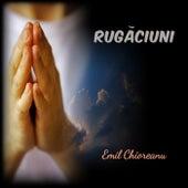 Rugăciuni by Emil Chioreanu