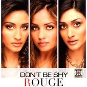 Don't Be Shy de Rouge