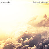 I Threw It All Away von Scott Walker