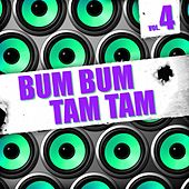 Bum Bum Tam Tam, Vol. 4 by Various Artists