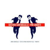 Por Amarte: Tributo a Jorge González de Gustavo Santaolalla