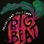 Sounds Good, Feels Good by Big Beat Jazz