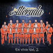 En Vivo, Vol. 2 de Banda la Alterada