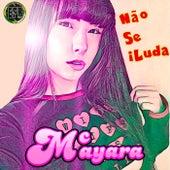 Não Se Iluda (Remix) de Mc Mayara