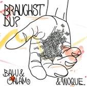 Brauchst Du? by Balu