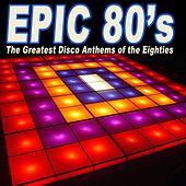 Epic Eighties / 80's (The Greatest Disco Anthems) de Various Artists