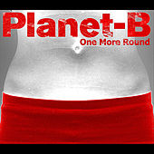 One More Round by Planet B