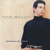 Háblame de Amor de Jose Manuel