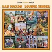Lounge Singer de Dan Moxon