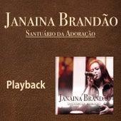Santuário da Adoração (Playback) de Janaina Brandão