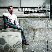 Rise From Ruin by Luke James