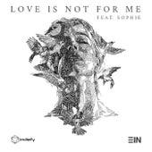 Love Is Not For Me van 3ïn