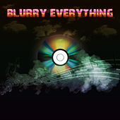 Blurry everything by Lex