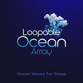 Loopable Ocean Array by Ocean Waves For Sleep (1)