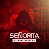 Señorita - Bregadeira by Michael Douglas