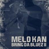 Bring Da Bluez II von Melo Kan