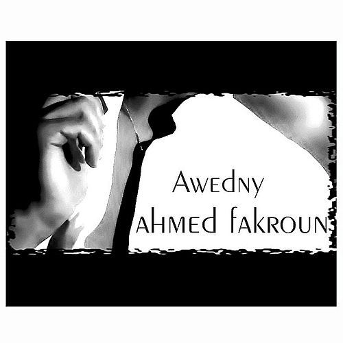 Awedny by Ahmed Fakroun