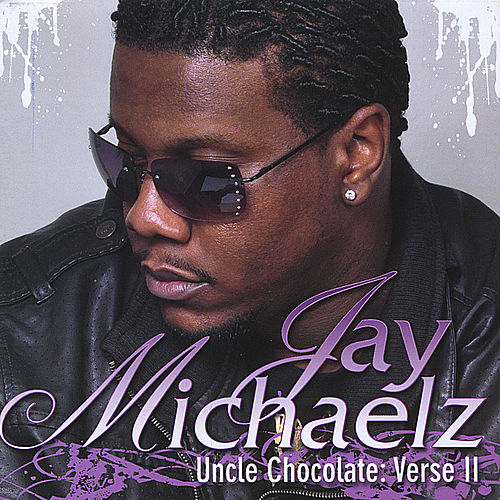 Uncle Chocolate: Verse II by Jay Michaelz