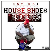 House Shoes Dickies, Pt. 1 von RayRay