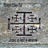 Jesus is not a Weapon de Rubber Clown Car