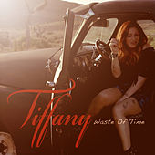 Waste of Time de Tiffany