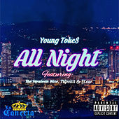 All Night by Young Toke$