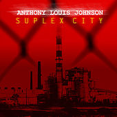Suplex City de Anthony Louis Johnson