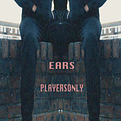 PlayersOnly (Freestyle) von The Ears