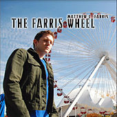 The Farris Wheel de Matthew L. Farris