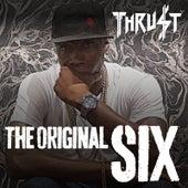 The Original Six by Thrust