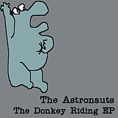 The Donkey Riding - EP by The Astronauts
