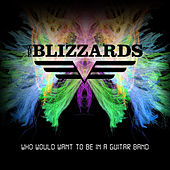 Who Would Want To Be In A Guitar Band by Blizzards