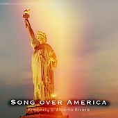 Song Over America de Kimberly and Alberto Rivera