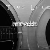 Peep Game by Thug Life